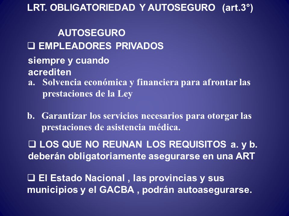 LRT- AMBITO DE APLICACIÓN (art.2°) Funcionarios y empleados del sector público nacional y de las provincias y del GACBA. Trabajadores en relación de d