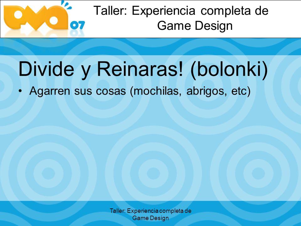 Taller: Experiencia completa de Game Design Divide y Reinaras.
