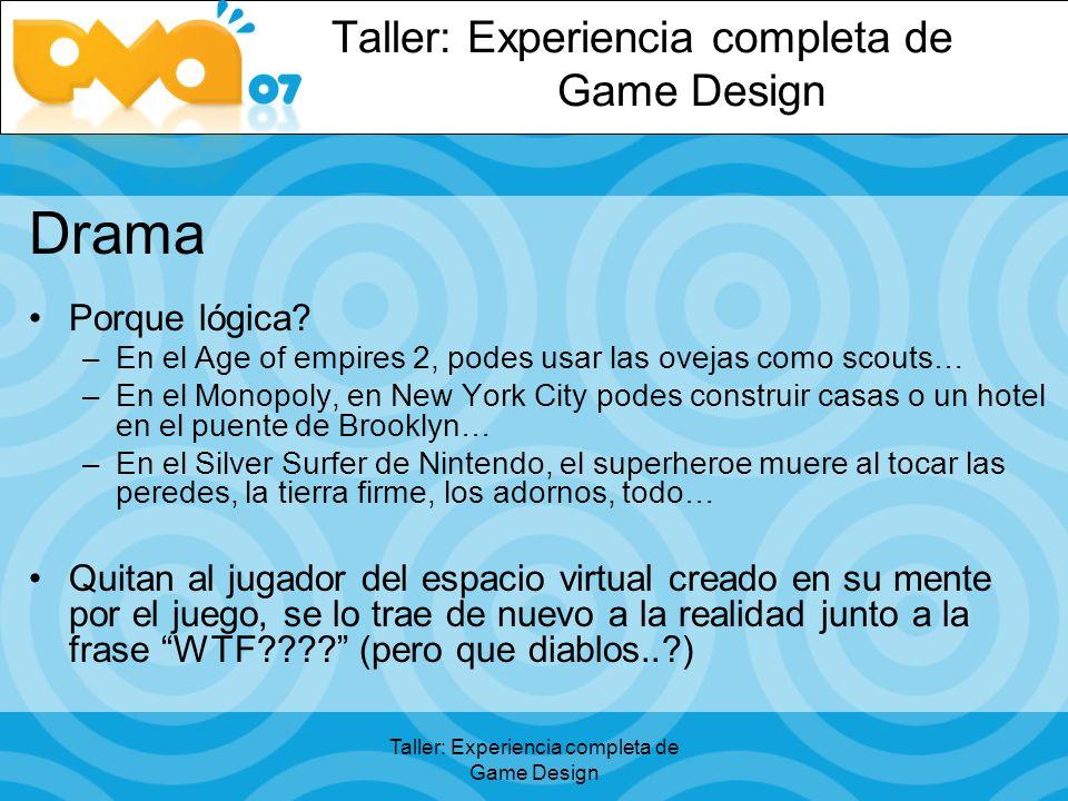 Taller: Experiencia completa de Game Design Drama Porque lógica.