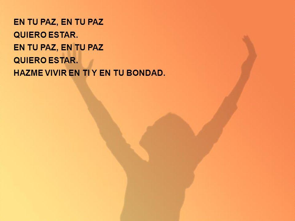 ESPÍRITU, ESPÍRITU DE DIOS. EN TU AMOR, EN TU AMOR QUIERO VIVIR. EN TU AMOR, EN TU AMOR QUIERO VIVIR.