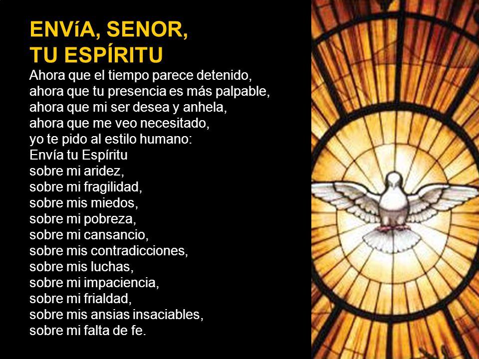 ESPÍRITU DE DIOS, ESPÍRITU, ESPÍRITU DE DIOS, ESPÍRITU. ESPÍRITU DE DIOS, ESPÍRITU, ESPÍRITU DE DIOS.