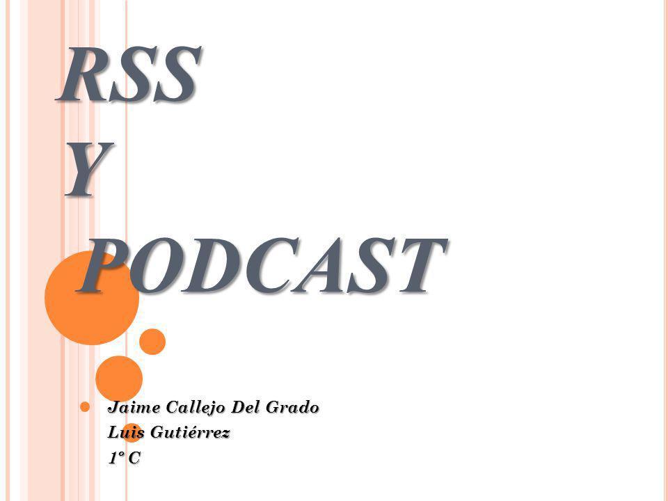 RSS Y PODCAST Jaime Callejo Del Grado Luis Gutiérrez 1º C