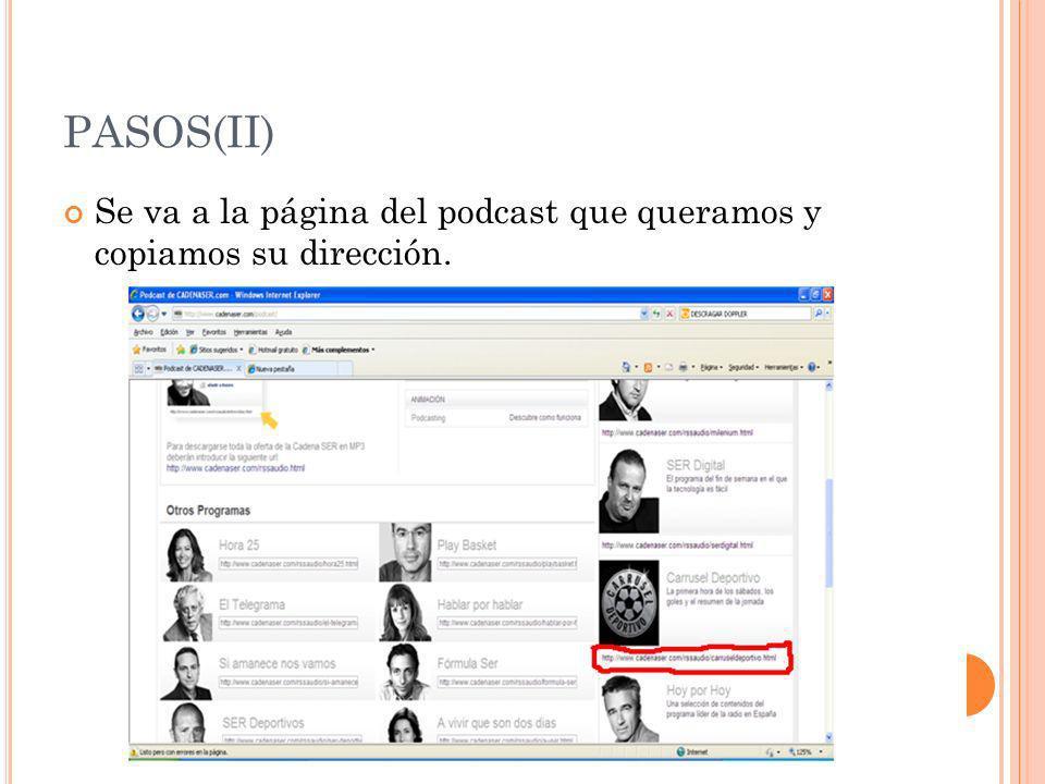 PASOS(II) Se va a la página del podcast que queramos y copiamos su dirección.