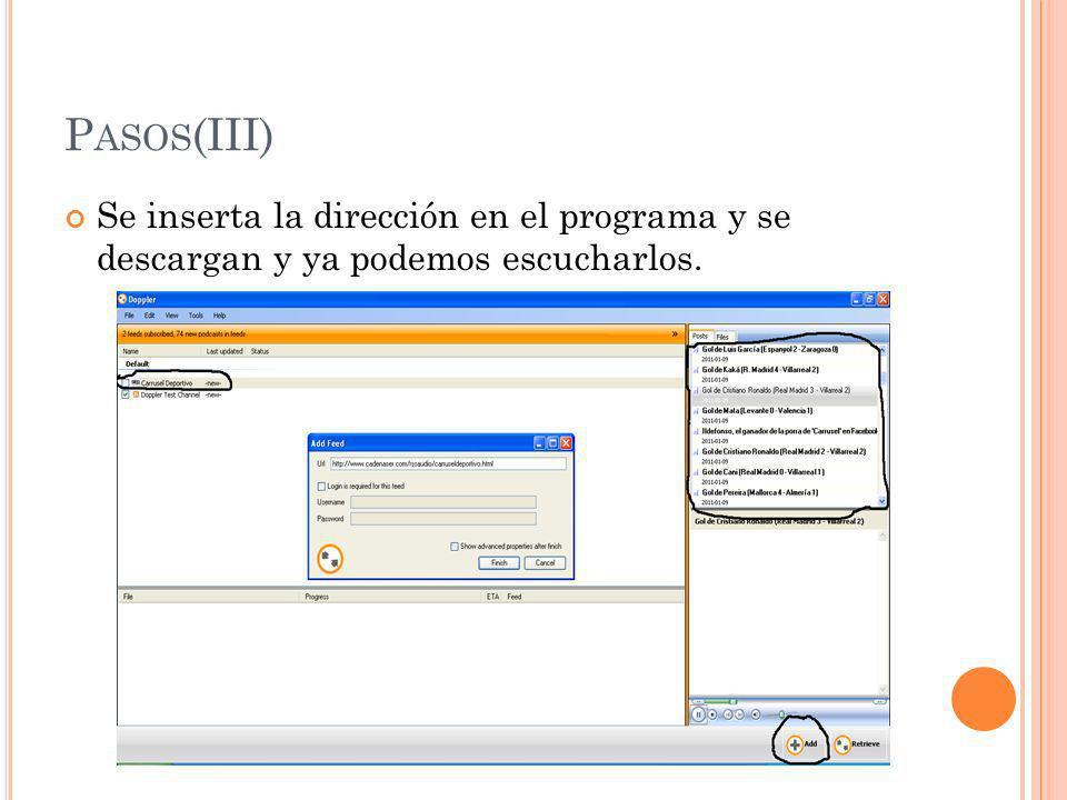 P ASOS (III) Se inserta la dirección en el programa y se descargan y ya podemos escucharlos.