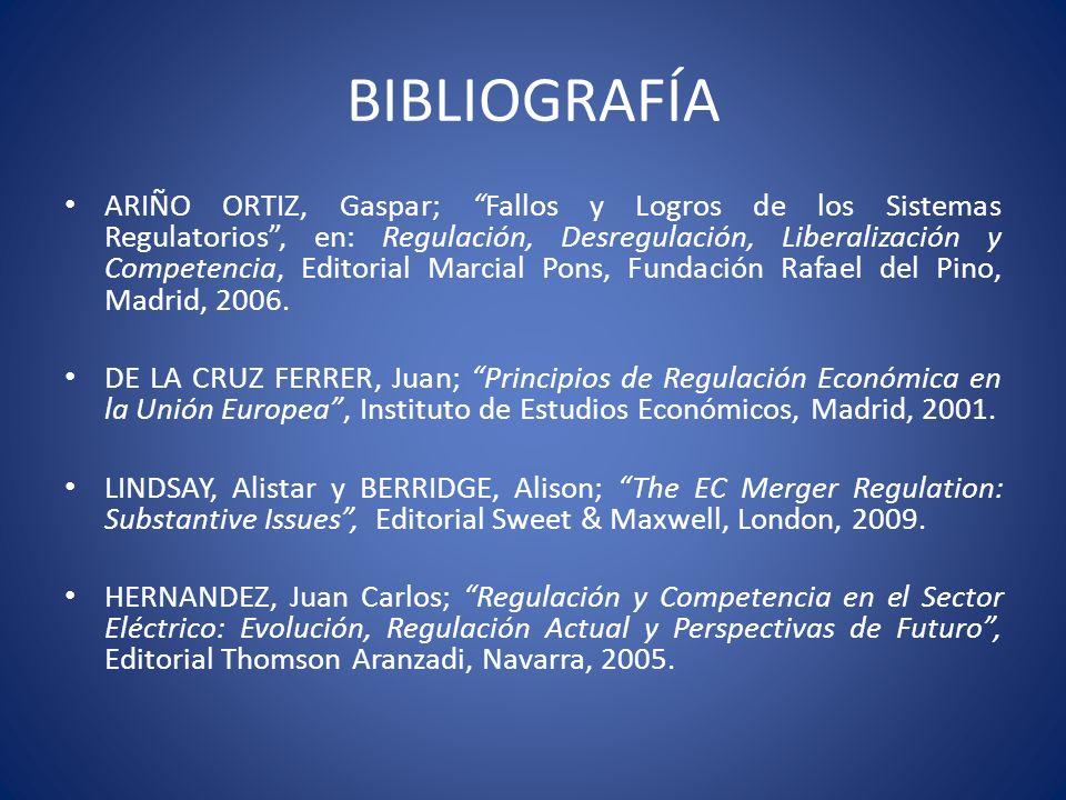 BIBLIOGRAFÍA ARIÑO ORTIZ, Gaspar; Fallos y Logros de los Sistemas Regulatorios, en: Regulación, Desregulación, Liberalización y Competencia, Editorial