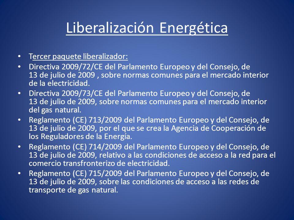 Liberalización Energética Tercer paquete liberalizador: Directiva 2009/72/CE del Parlamento Europeo y del Consejo, de 13 de julio de 2009, sobre norma