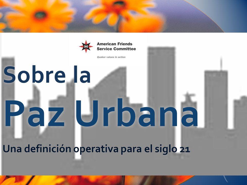 Sobre la Paz Urbana Una definición operativa para el siglo 21