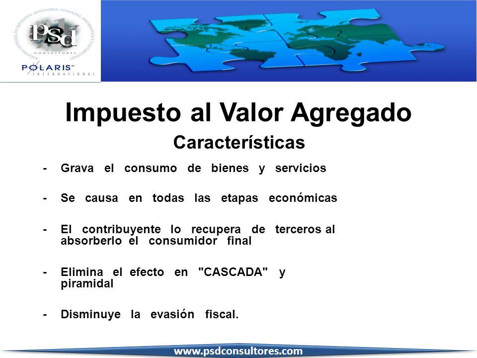Impuesto al Valor Agregado Características - Grava el consumo de bienes y servicios - Se causa en todas las etapas económicas - El contribuyente lo re