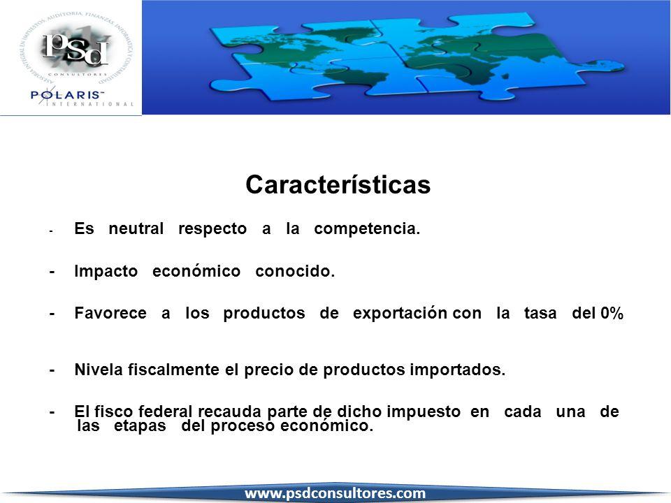 - Es neutral respecto a la competencia. - Impacto económico conocido. - Favorece a los productos de exportación con la tasa del 0% - Nivela fiscalment