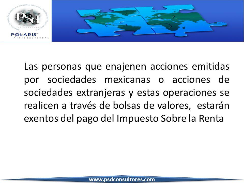 Las personas que enajenen acciones emitidas por sociedades mexicanas o acciones de sociedades extranjeras y estas operaciones se realicen a través de