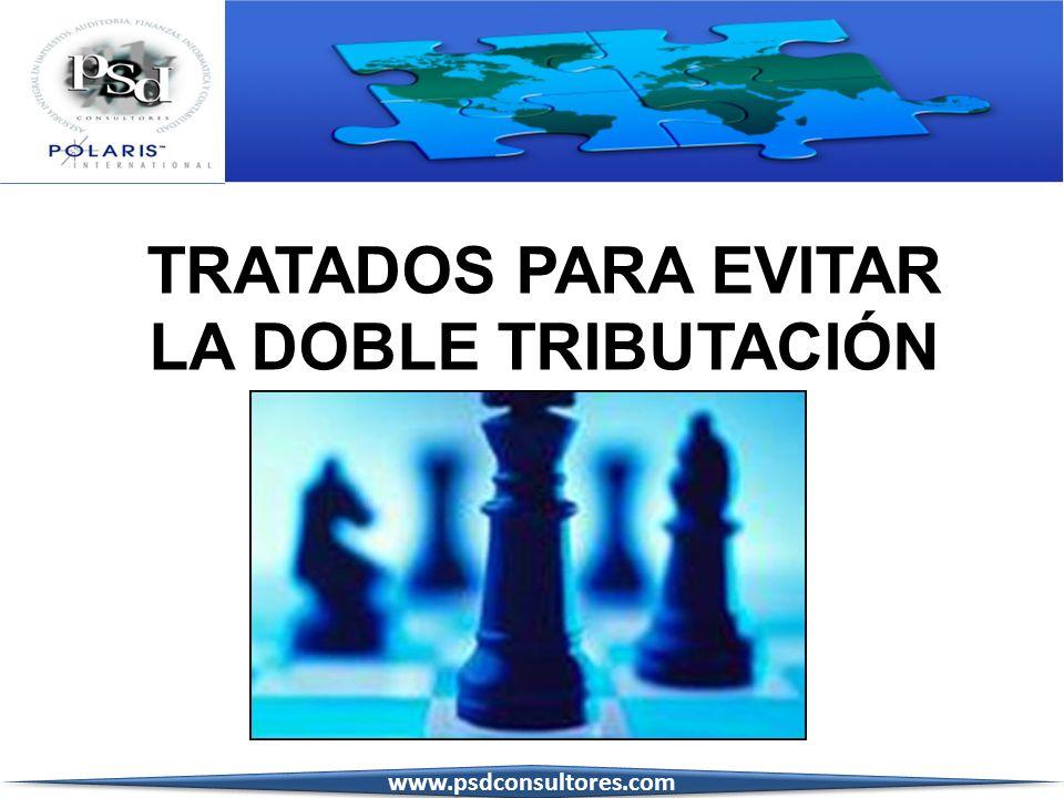 TRATADOS PARA EVITAR LA DOBLE TRIBUTACIÓN www.psdconsultores.com