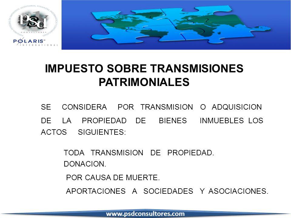 SE CONSIDERA POR TRANSMISION O ADQUISICION DE LA PROPIEDAD DE BIENES INMUEBLES LOS ACTOS SIGUIENTES: TODA TRANSMISION DE PROPIEDAD. DONACION. POR CAUS