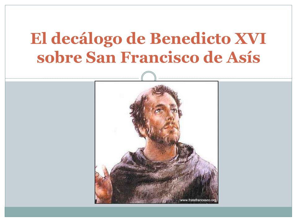 El decálogo de Benedicto XVI sobre San Francisco de Asís