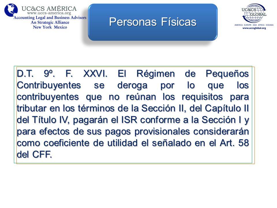 D.T. 9º. F. XXVI. El Régimen de Pequeños Contribuyentes se deroga por lo que los contribuyentes que no reúnan los requisitos para tributar en los térm