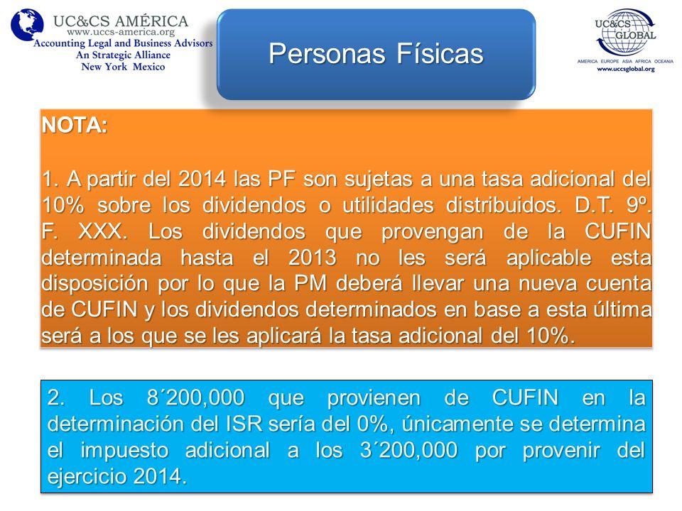 2. Los 8´200,000 que provienen de CUFIN en la determinación del ISR sería del 0%, únicamente se determina el impuesto adicional a los 3´200,000 por pr