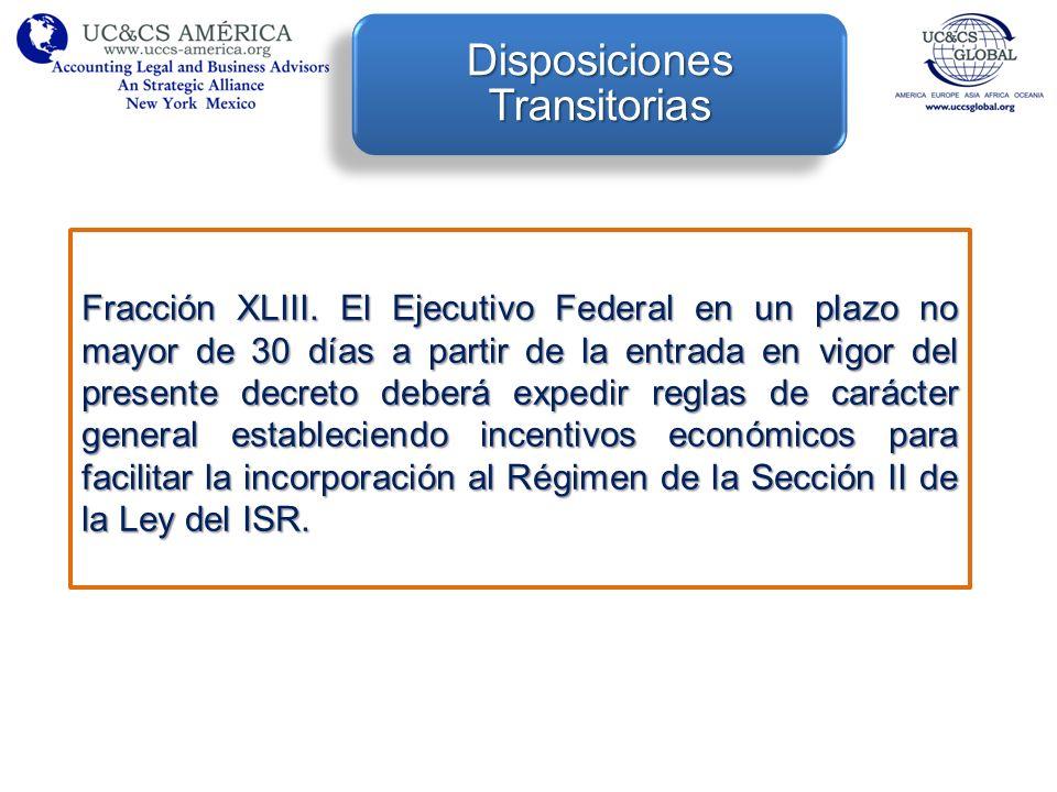 Fracción XLIII. El Ejecutivo Federal en un plazo no mayor de 30 días a partir de la entrada en vigor del presente decreto deberá expedir reglas de car