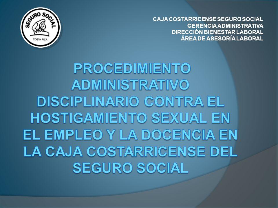 CAJA COSTARRICENSE SEGURO SOCIAL GERENCIA ADMINISTRATIVA DIRECCIÓN BIENESTAR LABORAL ÁREA DE ASESORÍA LABORAL