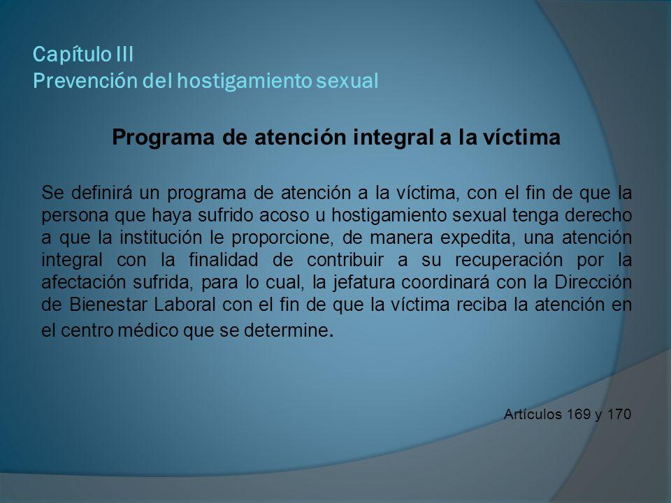 Capítulo III Prevención del hostigamiento sexual Mecanismos de divulgación a utilizar por la Dirección de Bienestar Laboral Colocación en lugares visibles de cada centro un ejemplar de este procedimiento.