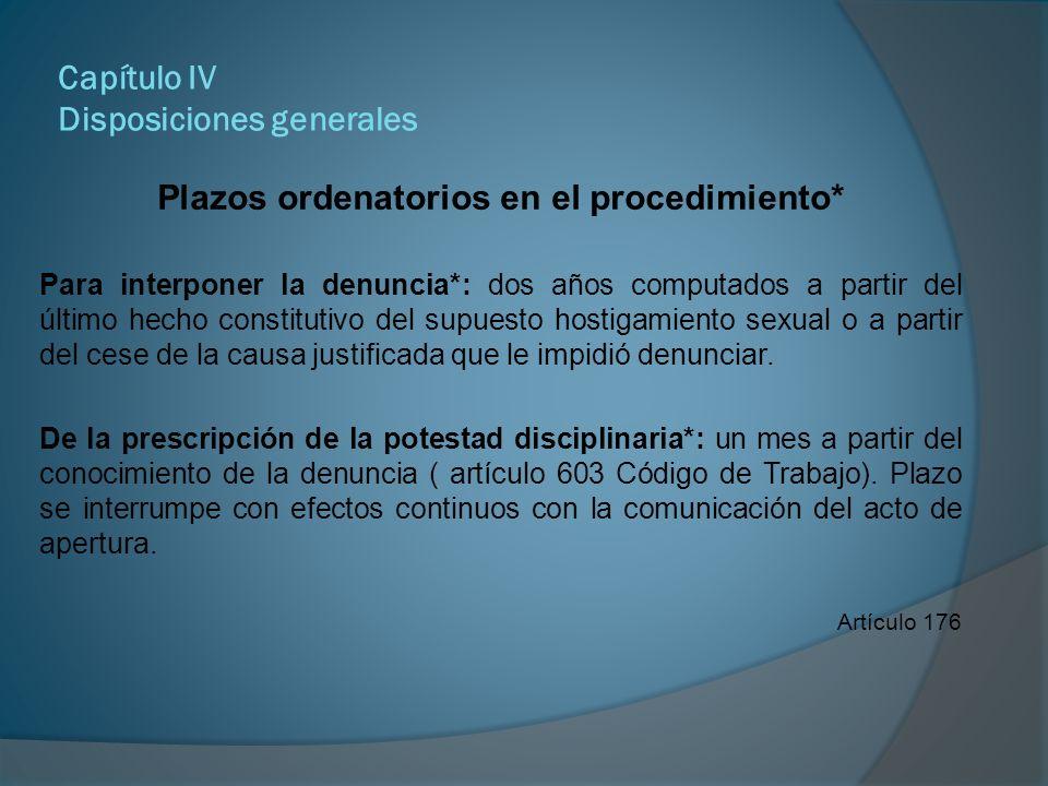 Capítulo IV Disposiciones generales Plazos ordenatorios en el procedimiento* Para concluir el procedimiento administrativo*: tres meses contados a partir de la notificación del traslado de cargos.