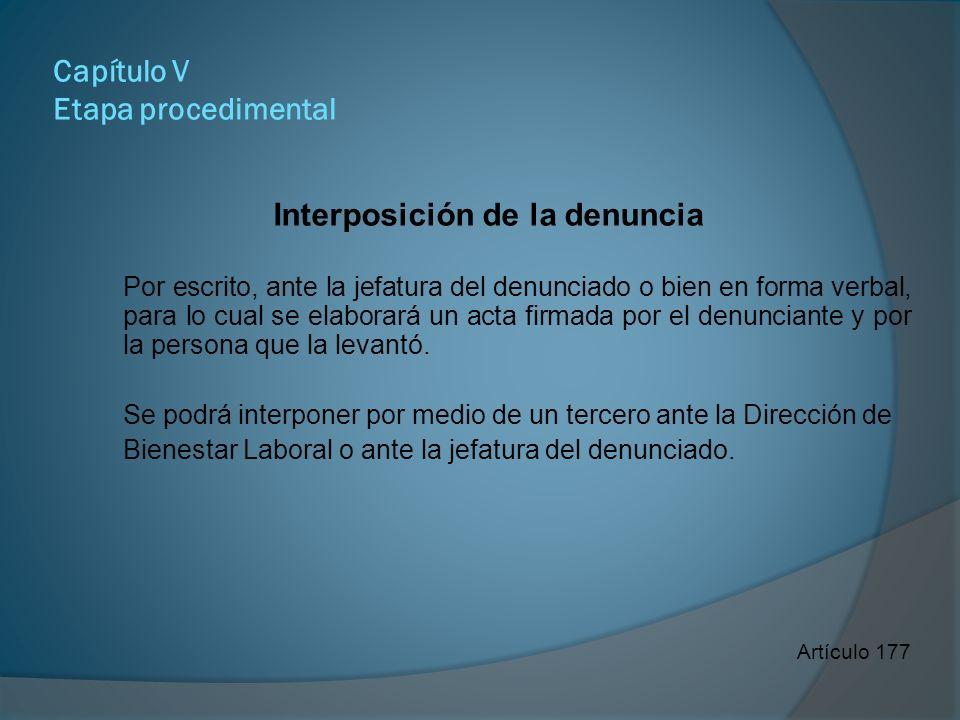 Capítulo V Etapa procedimental Interposición de la denuncia El denunciante no es parte en el procedimiento.