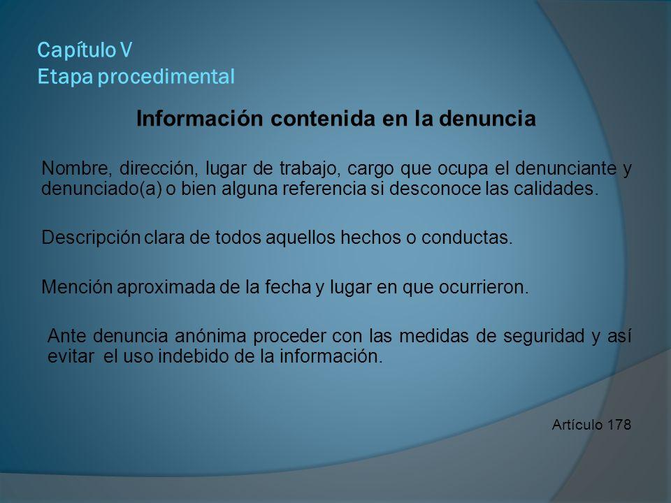 Capítulo V Etapa procedimental Información contenida en la denuncia Referencia de pruebas indiciarias o directas y su localización, sin perjuicio de que se presenten en la audiencia.