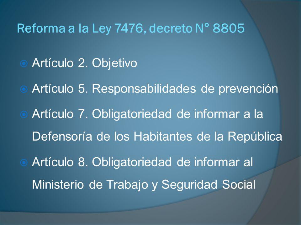Reforma a la Ley 7476, decreto N° 8805 Artículo 9.