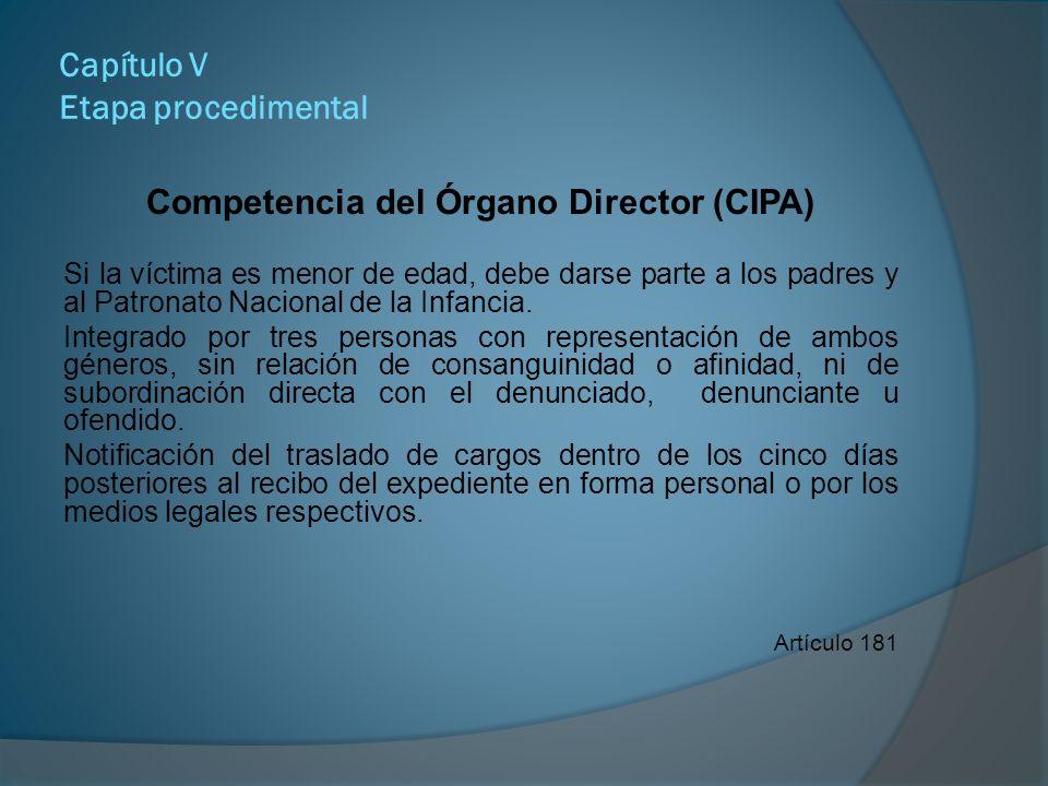 Capítulo V Etapa procedimental Competencia del Órgano Director Una comparecencia.