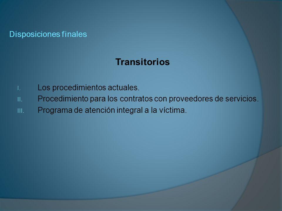 Disposiciones finales Transitorios I.I. Los procedimientos actuales.
