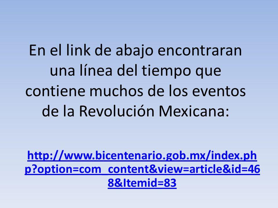 En el link de abajo encontraran una línea del tiempo que contiene muchos de los eventos de la Revolución Mexicana: http://www.bicentenario.gob.mx/inde