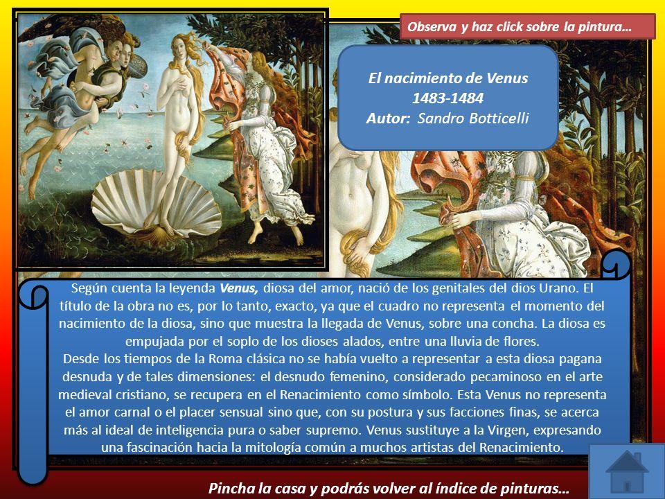 Observa y haz click sobre la pintura… El nacimiento de Venus 1483-1484 Autor: Sandro Botticelli Según cuenta la leyenda Venus, diosa del amor, nació de los genitales del dios Urano.