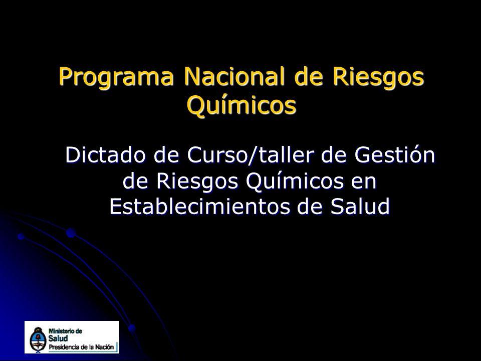 Programa Nacional de Riesgos Químicos Dictado de Curso/taller de Gestión de Riesgos Químicos en Establecimientos de Salud