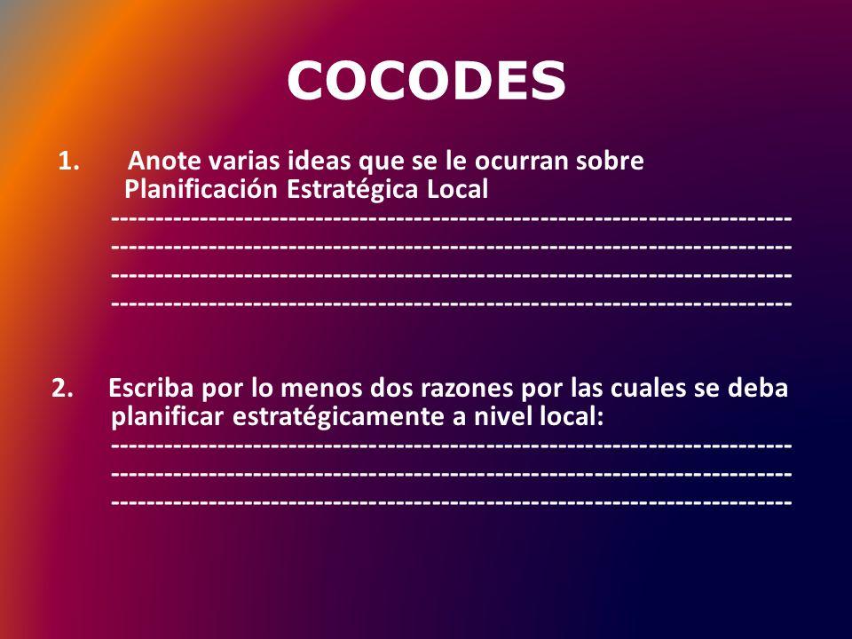COCODES Evaluación: Es un proceso continuo que permite darse cuenta de los avances de un Plan Estratégico Local, verificando los logros alcanzados como los problemas que surgen en su ejecución.
