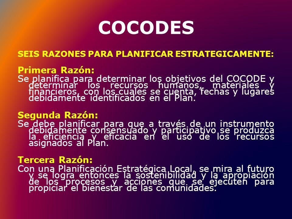 COCODES QUE ES PLANIFICACIÓN ESTRATÉGICA LOCAL Es un proceso sencillo que consiste en planificar, organizar, integrar, dirigir y controlar, con el objeto de administrar óptimamente los recursos del COCODE.