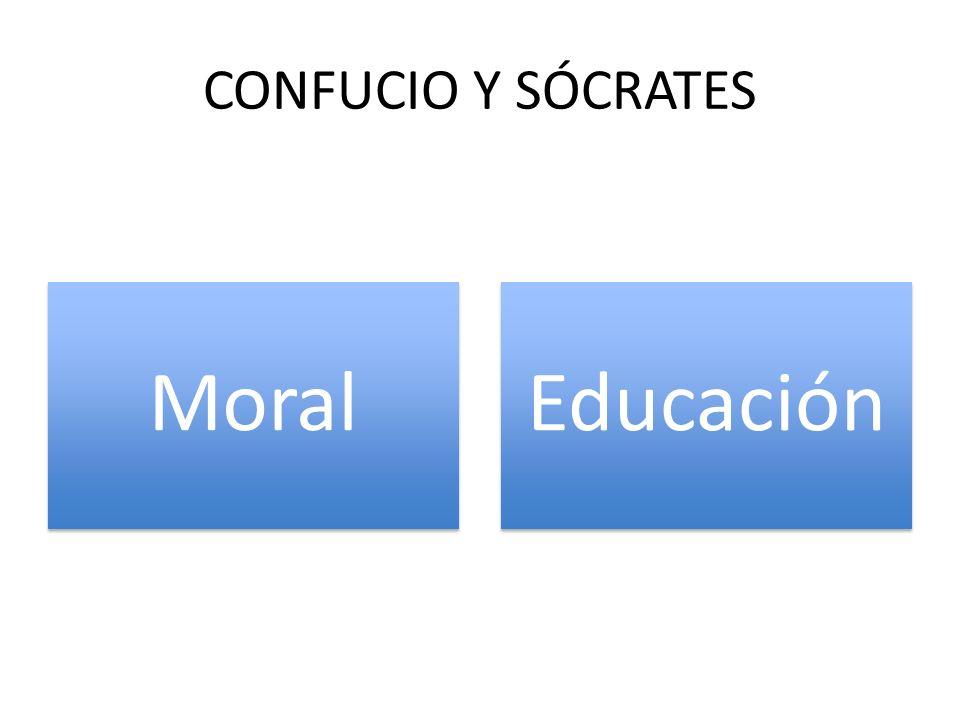 CONFUCIO Y SÓCRATES Moral Educación