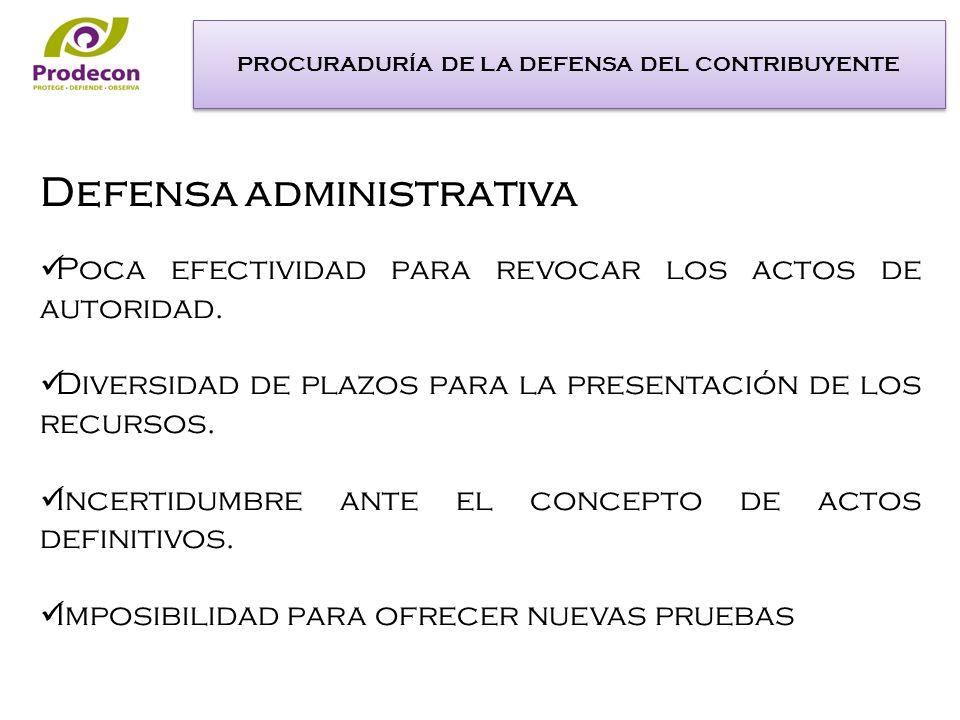 Defensa administrativa Poca efectividad para revocar los actos de autoridad.