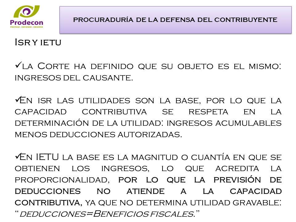 Isr y ietu la Corte ha definido que su objeto es el mismo: ingresos del causante.