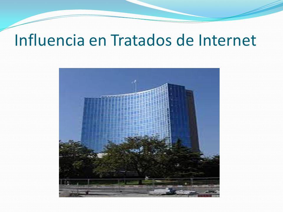 Influencia en Tratados de Internet