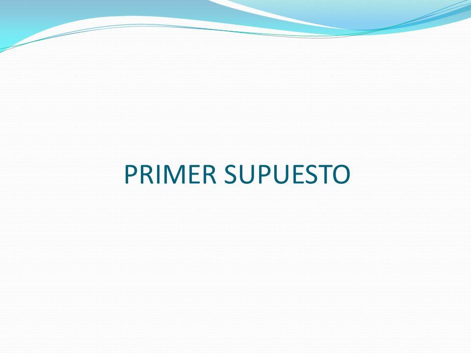 PRIMER SUPUESTO