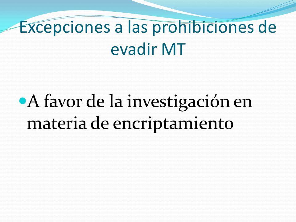 Excepciones a las prohibiciones de evadir MT A favor de la investigación en materia de encriptamiento