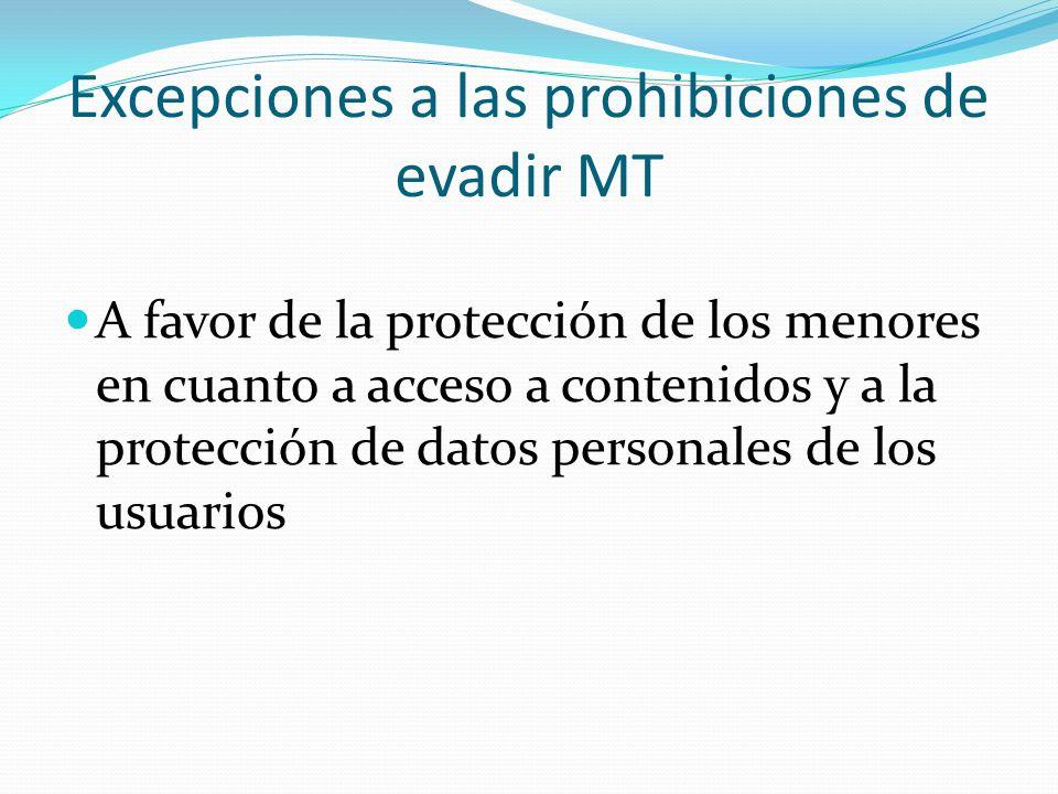 Excepciones a las prohibiciones de evadir MT A favor de la protección de los menores en cuanto a acceso a contenidos y a la protección de datos personales de los usuarios
