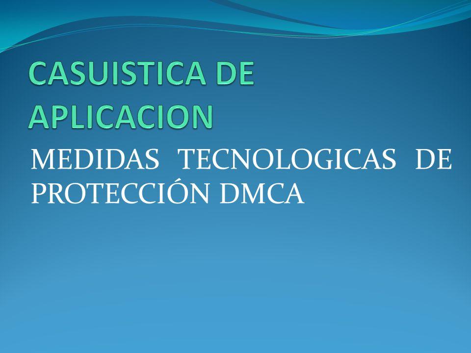 MEDIDAS TECNOLOGICAS DE PROTECCIÓN DMCA
