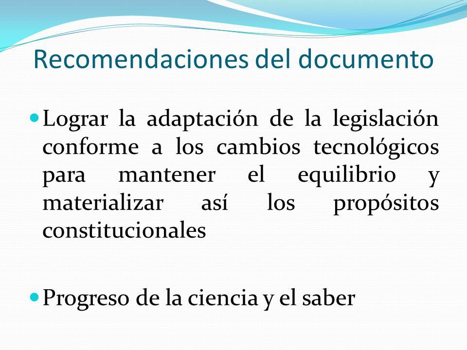 Recomendaciones del documento Lograr la adaptación de la legislación conforme a los cambios tecnológicos para mantener el equilibrio y materializar así los propósitos constitucionales Progreso de la ciencia y el saber