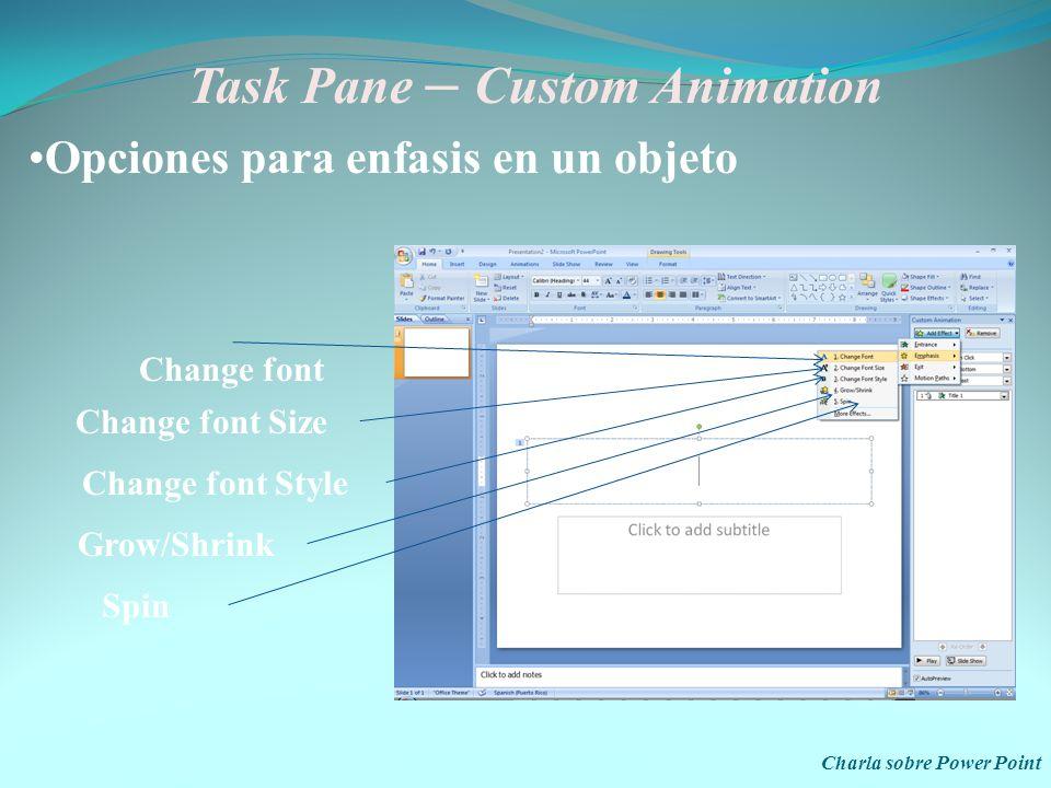 Task Pane – Custom Animation Charla sobre Power Point Entrance BlindsBoxCheckerDiamondFly In Animation Peek In Custom Animation