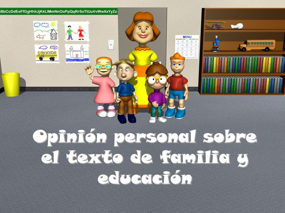 Opinión personal sobre el texto de familia y educación