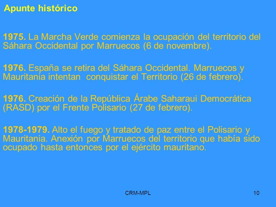CRM-MPL10 1975. La Marcha Verde comienza la ocupación del territorio del Sáhara Occidental por Marruecos (6 de novembre). 1976. España se retira del S