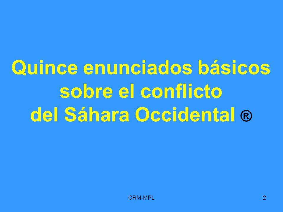 CRM-MPL2 Quince enunciados básicos sobre el conflicto del Sáhara Occidental ®