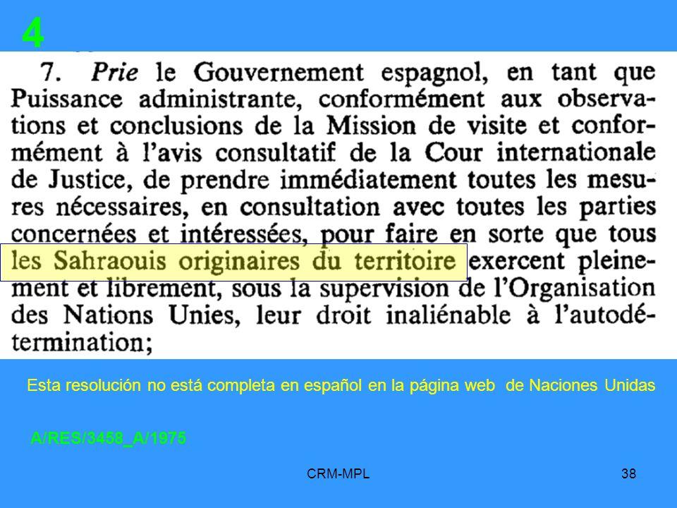 CRM-MPL38 4 A/RES/3458_A/1975 Esta resolución no está completa en español en la página web de Naciones Unidas