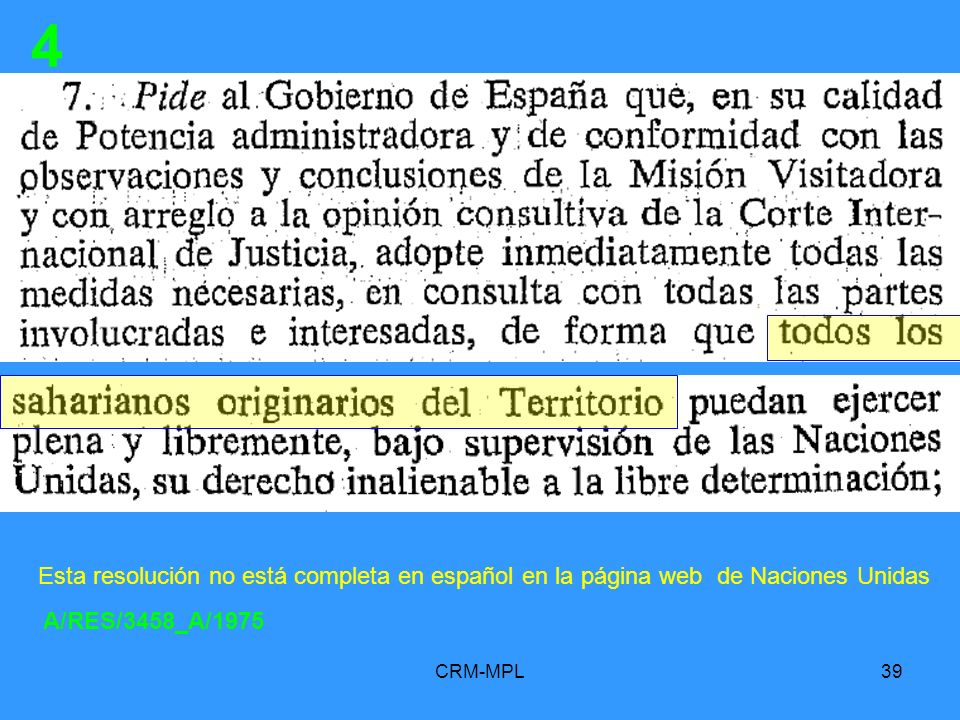 CRM-MPL39 4 A/RES/3458_A/1975 Esta resolución no está completa en español en la página web de Naciones Unidas