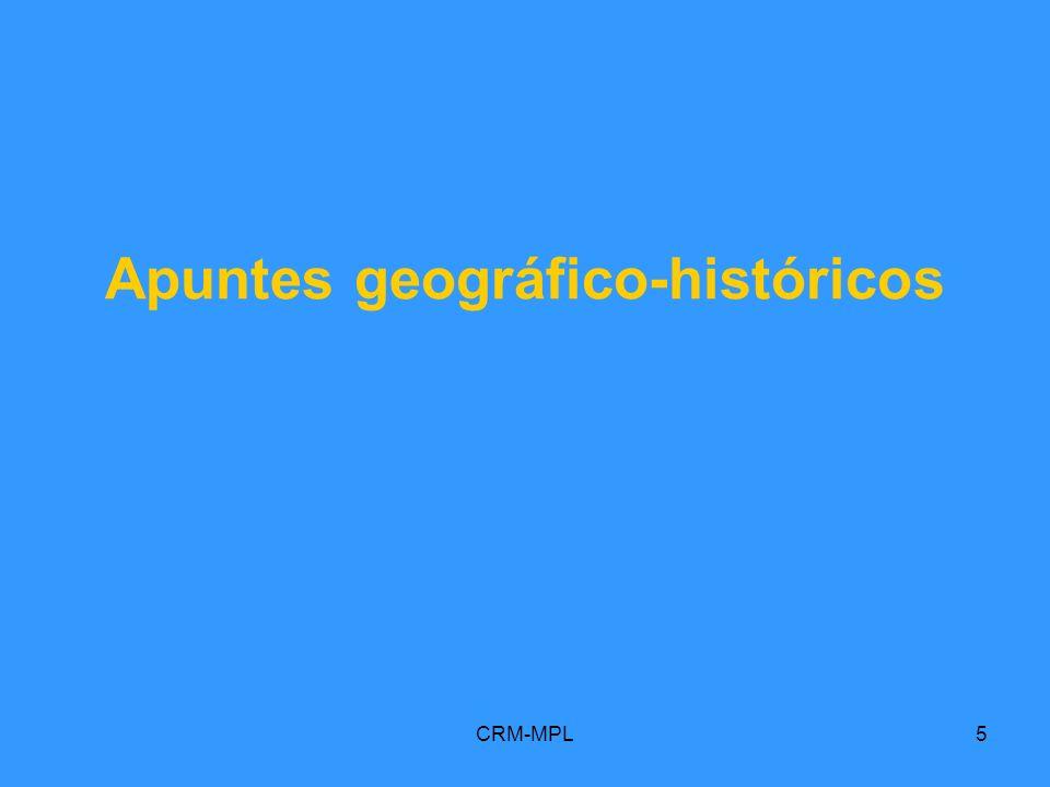 CRM-MPL5 Apuntes geográfico-históricos