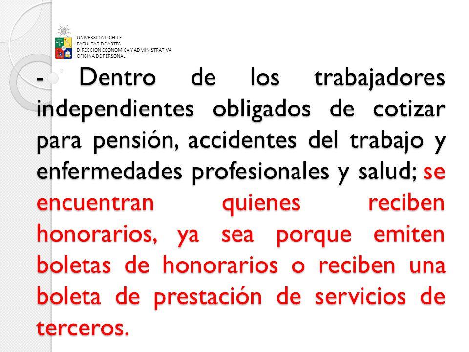 - Dentro de los trabajadores independientes obligados de cotizar para pensión, accidentes del trabajo y enfermedades profesionales y salud; se encuent